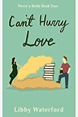 Can't Hurry Love (Never a Bride Book 4) Kindle Edition