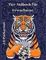 Tier-Malbuch fuer Erwachsene: Ein einzigartiges Buch fuer Erwachsene Paisley-Muster Designs Stress Relieff Buch