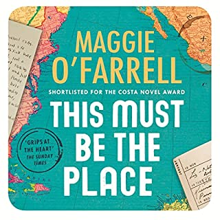 This Must Be the Place                   By:                                                                                                                                 Maggie O'Farrell                               Narrated by:                                                                                                                                 Thomas Judd,                                                                                        Penelope Rawlins                      Length: 14 hrs and 28 mins     567 ratings     Overall 4.3
