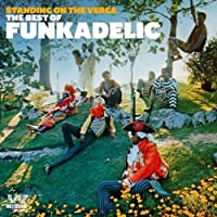 Standing on the Verge: The Best of Funkadelic by Funkadelic (2009-10-26)