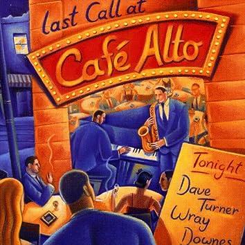 Last Call at Café Alto