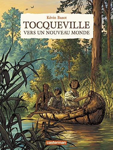 Tocqueville : Vers un nouveau monde