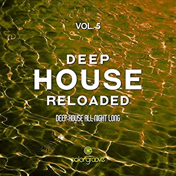 Deep House Reloaded, Vol. 5 (Deep House All Night Long)