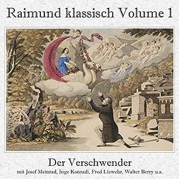 Raimund klassisch, Vol. 1 - Der Verschwender (Gesamtaufnahme)