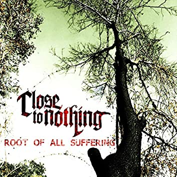 Root of All Suffering