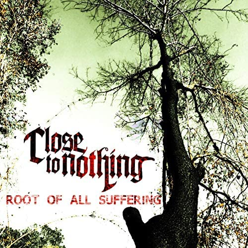 Close to Nothing