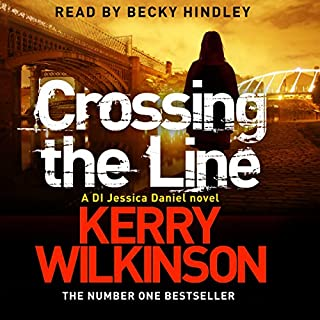 Crossing the Line     Jessica Daniel, Book 8              By:                                                                                                                                 Kerry Wilkinson                               Narrated by:                                                                                                                                 Becky Hindley                      Length: 10 hrs and 11 mins     159 ratings     Overall 4.5