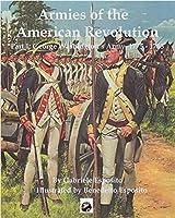 Armies of the American Revolution: Part I - George Washington's Armies 1775 - 1783