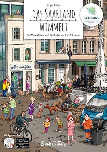 Das Saarland wimmelt: Ein Wimmelbilderbuch für Kinder von 2 bis 99 Jahren
