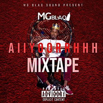 Aiiyoorrhhh (Mixtape)