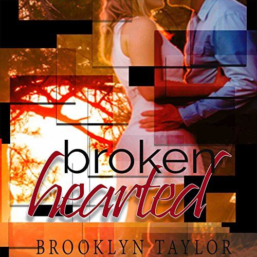 Brokenhearted Audiobook By Brooklyn Taylor cover art