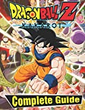 Dragon Ball Z Kakarot: Complete Guide: Become a Pro Player in Dragon Ball Z Kakarot