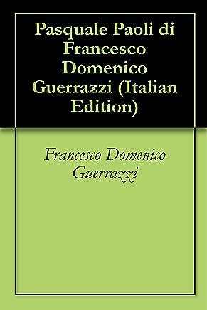 Pasquale Paoli di Francesco Domenico Guerrazzi