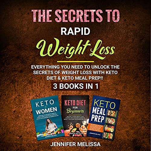 The Secrets to Rapid Weight Loss: 3 Books in 1 Audiobook By Jennifer Melissa cover art