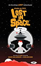 Lost in Space: TV's Most Famous Science Fiction Series- Now an Exciting Novel