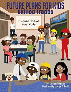 Future Plans for Kids: Skilled Trades