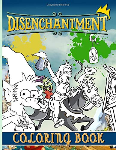 Disenchantment Coloring Book: Impressive Disenchantment Coloring Books For Adults And Kids (A Perfect Gift)