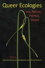 Queer Ecologies: Sex, Nature, Politics, Desire