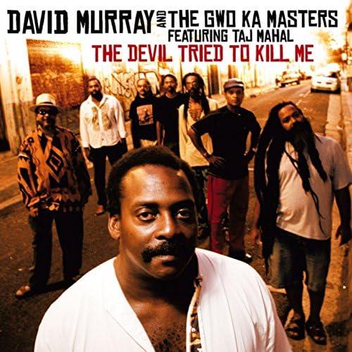 David Murray & The Gwo-Ka Masters feat. Taj Mahal