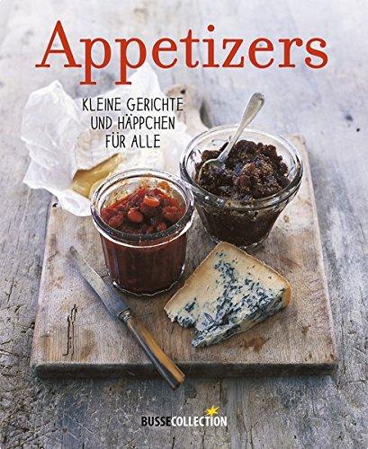 Appetizers: Kleine Gerichte und Häppchen für alle