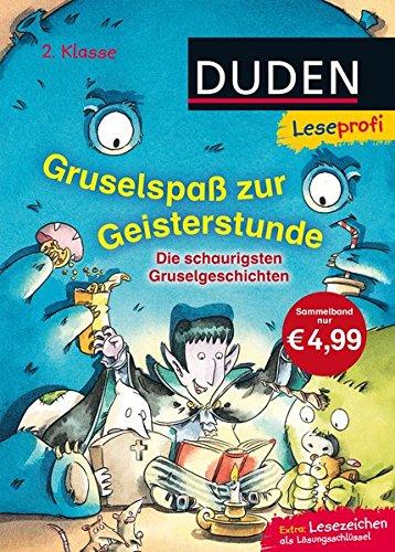Duden Leseprofi – Gruselspaß zur Geisterstunde, 2. Klasse: Die schaurigsten Gruselgeschichten (DUDEN Leseprofi 2. Klasse)