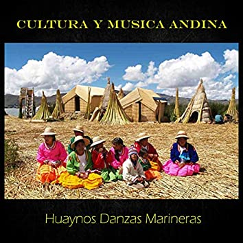 Cultura y Musica Andina, Huaynos Danzas Marineras