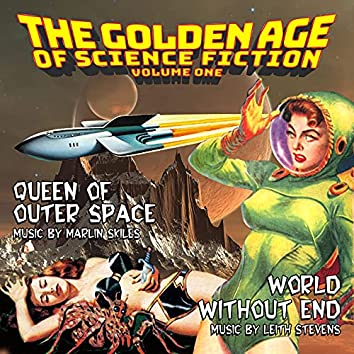 The Golden Age Of Science Fiction, Vol. 1 (Queen Of Outer Space / World Without End)