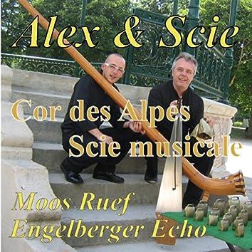 Alex & Scie (Cor des Alpes, scie musicale)