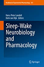 Sleep-Wake Neurobiology and Pharmacology (Handbook of Experimental Pharmacology 253)