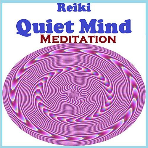 Reiki - Quiet the Mind Meditation audiobook cover art