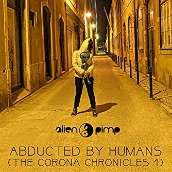 Abducted by Humans (The Corona Chronicles 1)