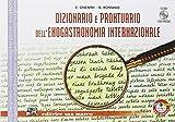 Dizionario e prontuario dell enogastronomia internazionale. Per gli Ist. professionali. Con CD-ROM. Con espansione online