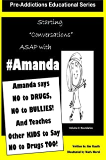 Amanda says NO to DRUGS, NO to BULLIES: And Teaches Other KIds to say NO to DRUGS TOO!
