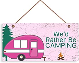 """MAIYUAN We'd Rather Be Camping Sign, Rustic Decor, Retro Pink Camper, 6"""" x.."""