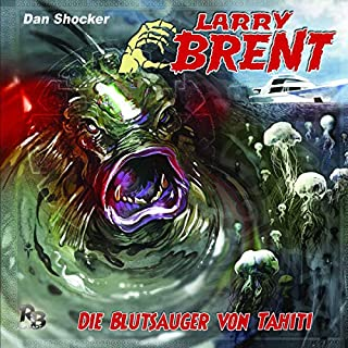 Die Blutsauger von Tahiti     Larry Brent 21              By:                                                                                                                                 Dan Shocker                               Narrated by:                                                                                                                                 David Nathan,                                                                                        Jaron Löwenberg,                                                                                        Michael Harck,                   and others                 Length: 55 mins     Not rated yet     Overall 0.0