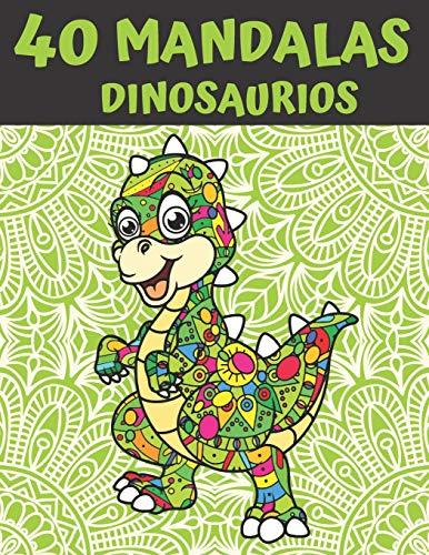 40 Mandalas Dinosaurios: Mandala Libro de Colorear para Niños, Adolescentes y Familias - 40 Dinosaurios