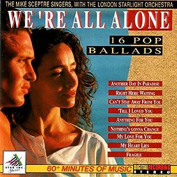We're All Alone - 16 Pop Ballads