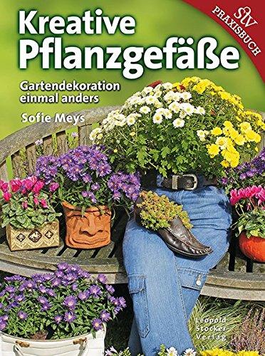 Kreative Pflanzgefäße: Gartendekoration einmal anders