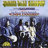 Unplugged by JIMMIE DALE GILMORE (1995-07-11)