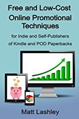 Free and Low-Cost Online Promotional Techniques: for Self-publishers of Kindle and POD Paperbacks Paperback