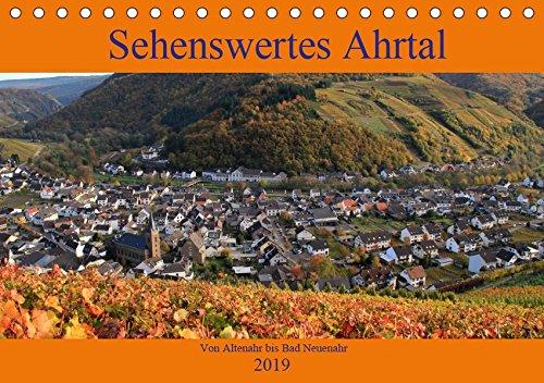 Sehenswertes Ahrtal - Von Altenahr bis Bad Neuenahr (Tischkalender 2019 DIN A5 quer): In den Weinbergen im herrlichen Ahrtal unterwegs (Monatskalender, 14 Seiten ) (CALVENDO Natur)
