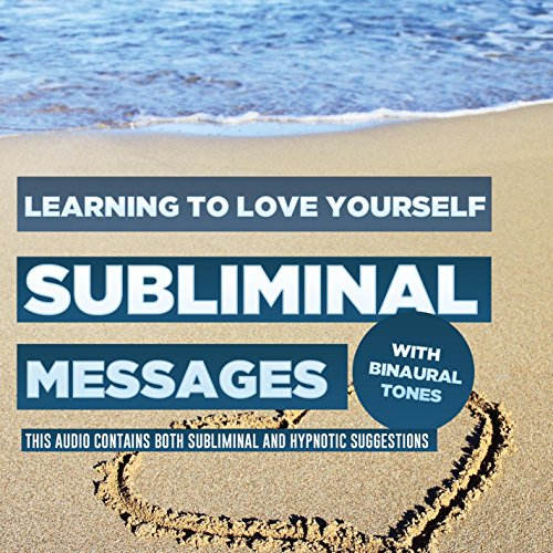 Subliminal Messages - Learning to Love Yourself