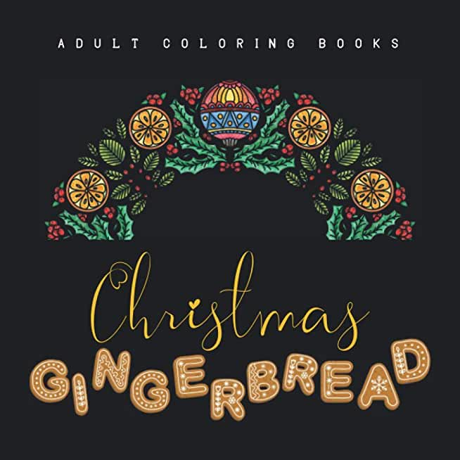 Adult Coloring Books - Christmas Gingerbread: Relaxing Christmas Ornaments to Color