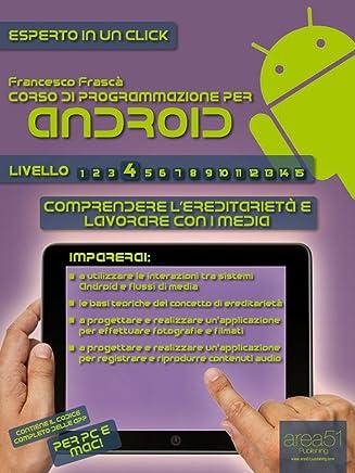 Corso di programmazione per Android. Livello 4 (Esperto in un click)