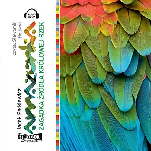 Amazonka Zagadka zródla królowej rzek audiobook cover art