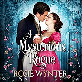 A Mysterious Rogue                   By:                                                                                                                                 Rosie Wynter                               Narrated by:                                                                                                                                 Marian Hussey                      Length: 8 hrs and 59 mins     19 ratings     Overall 4.6