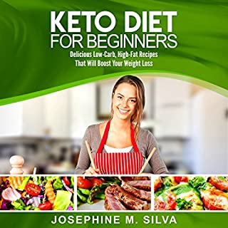 Keto Diet for Beginners: Delicious Low-Carb, High-Fat Recipes That Will Boost Your Weight Loss audiobook cover art