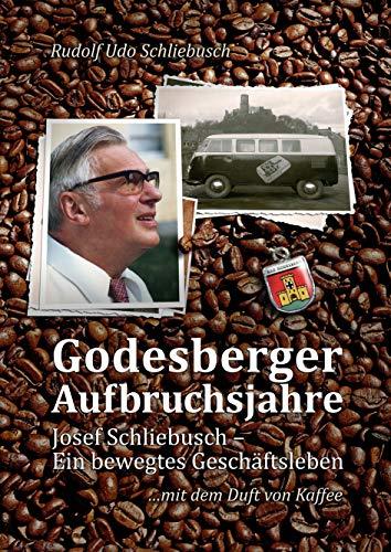Godesberger Aufbruchsjahre: Josef Schliebusch - Ein bewegtes Geschäftsleben