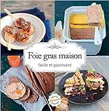 Foie gras maison de Anne Loiseau ( 1 octobre 2014 ) - Larousse (1 octobre 2014)