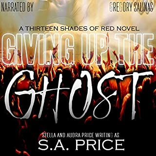 Giving Up the Ghost (13 Shades of Red)                   By:                                                                                                                                 S. A. Price                               Narrated by:                                                                                                                                 Gregory Salinas                      Length: 6 hrs and 17 mins     30 ratings     Overall 4.2